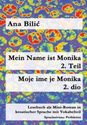 Mein Name ist Monika 2. Teil / Moje ime je Monika 2. dio, Ana Bilic