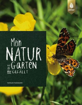 Mein Naturgarten - Natalie Faßmann |