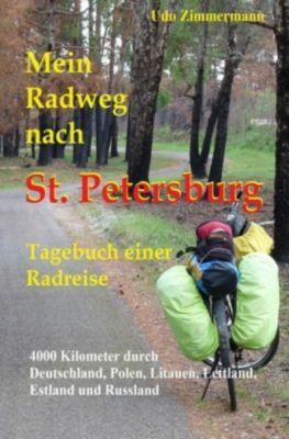 Mein Radweg nach St. Petersburg - Udo Zimmermann pdf epub