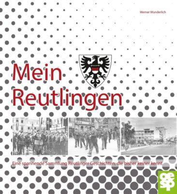 Mein Reutlingen - Werner Wunderlich  
