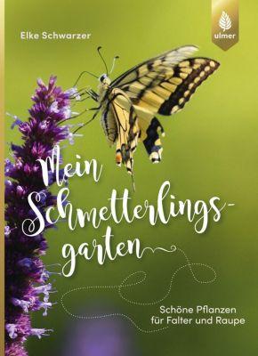 Mein Schmetterlingsgarten - Elke Schwarzer pdf epub