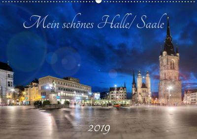Mein schönes Halle/ Saale 2019 (Wandkalender 2019 DIN A2 quer), Oliver Friebel