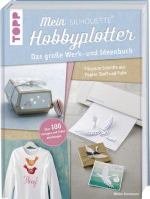 Mein Silhouette Hobbyplotter - Miriam Dornemann pdf epub