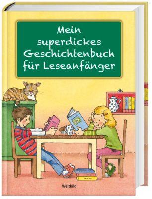Mein superdickes Geschichtenbuch für Leseanfänger