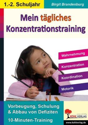 Mein tägliches Konzentrationstraining, 1./2. Schuljahr, Birgit Brandenburg