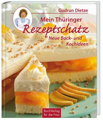 Mein Thüringer Rezeptschatz, Gudrun Dietze