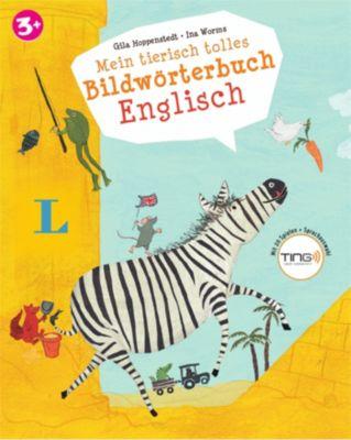Mein tierisch tolles Bildwörterbuch Englisch, Gila Hoppenstedt, Ina Worms