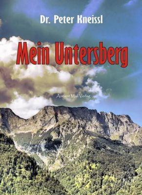 Mein Untersberg - Peter Kneissl pdf epub