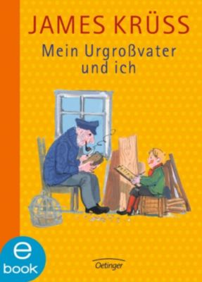 Mein Urgrossvater und ich: Mein Urgrossvater und ich, James Krüss