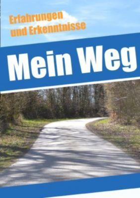 Mein Weg - Erfahrungen und Erkenntnisse - Luca Schmitt pdf epub