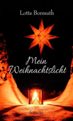 Mein Weihnachtslicht - Lotte Bormuth |