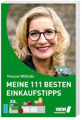 Meine 111 besten Einkaufstipps, Yvonne Willicks