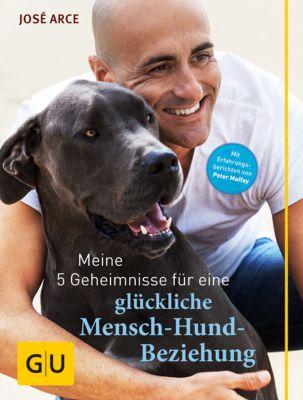 Meine 5 Geheimnisse für eine glückliche Mensch-Hund-Beziehung, José Arce