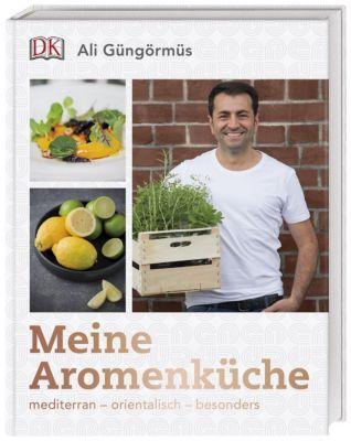 Meine Aromenküche - Ali Güngörmüs |