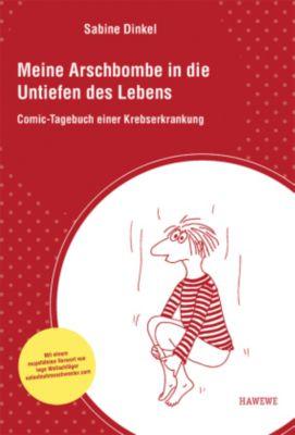 Meine Arschbombe in die Untiefen des Lebens - Sabine Dinkel |
