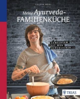 Meine Ayurveda-Familienküche, Volker Mehl