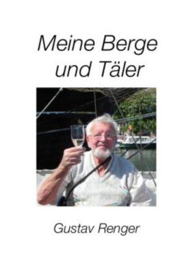 Meine Berge und Täler - Gustav Renger |