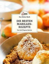 Meine besten Marillenrezepte - Lisl Wagner-Bacher  
