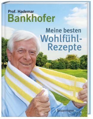 Meine besten Wohlfühl-Rezepte, Hademar Bankhofer