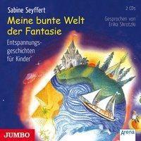 Meine bunte Welt der Fantasie 1-2, 2 Audio-CDs, Sabine Seyffert