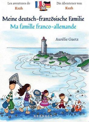 Meine deutsch-französische Familie/ Ma famille franco-allemande - Aurélie Guetz |