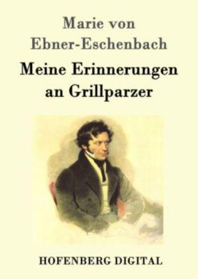 Meine Erinnerungen an Grillparzer, Marie von Ebner-Eschenbach