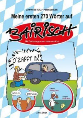 Meine ersten 270 Wörter auf Bairisch, Johannes Kolz, Peter Zender