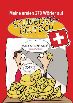 Meine ersten 270 Wörter auf Schweizerdeutsch, Johannes Kolz