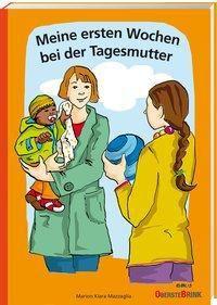 Meine ersten Wochen bei der Tagesmutter - Marion Klara Mazzaglia |