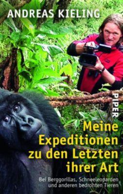 Meine Expeditionen zu den Letzten ihrer Art, Andreas Kieling