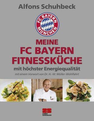 Meine FC Bayern Fitnessküche mit höchster Energiequalität Buch