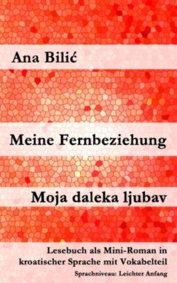 Meine Fernbeziehung / Moja daleka ljubav, Ana Bilic
