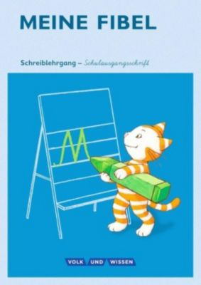 Meine Fibel, Ausgabe 2015: 1. Schuljahr, Schreiblehrgang in Schulausgangsschrift, Andrea Knöfler, Liane Lemke