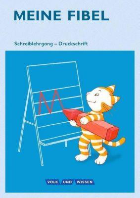 Meine Fibel, Ausgabe 2015: 1. Schuljahr, Schreiblehrgang in Druckschrift, Liane Lemke