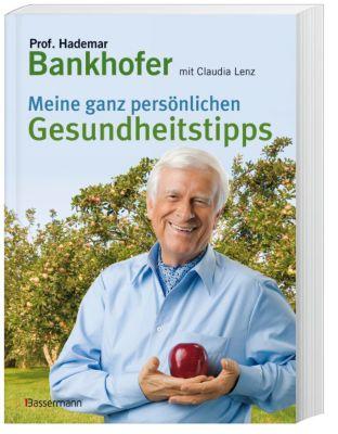 Meine ganz persönlichen Gesundheitstipps, Hademar Bankhofer, Claudia Lenz