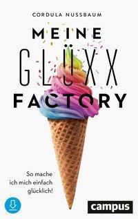 Meine Glüxx-Factory - Cordula Nussbaum |