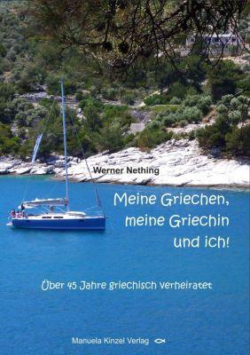 Meine Griechen, meine Griechin und ich! - Werner Nething pdf epub