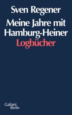Meine Jahre mit Hamburg-Heiner, Sven Regener