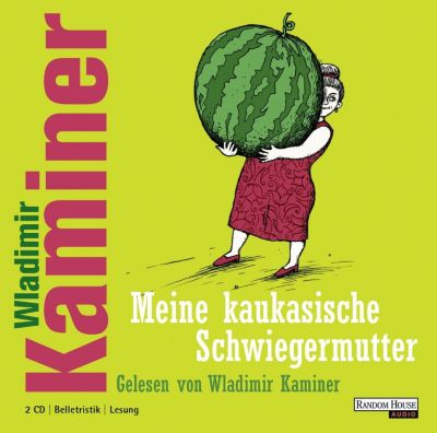 Meine kaukasische Schwiegermutter, 2 Audio-CDs, Wladimir Kaminer
