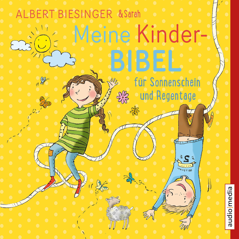 Meine Kinderbibel für Sonnenschein und Regentage (Hörbuch-Download). Albert  Biesinger Neuerscheinungs-Alarm