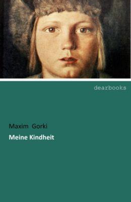Meine Kindheit - Maxim Gorki pdf epub