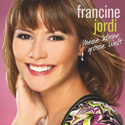 Meine kleine große Welt, Francine Jordi