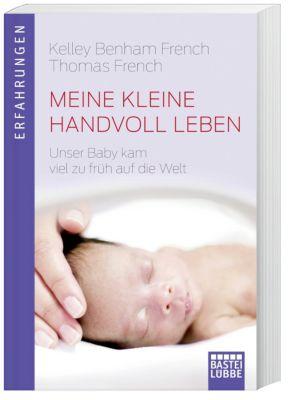 Meine kleine Handvoll Leben, Kelley Benham French, Thomas French