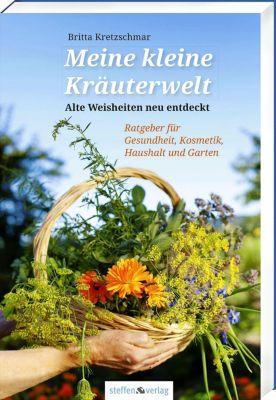 Meine kleine Kräuterwelt - Britta Kretzschmar |