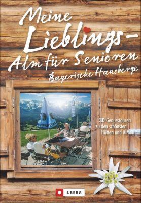 Meine Lieblings-Alm für Senioren - Bayerische Hausberge, Wilfried und Lisa Bahnmüller, Markus und Janina Meier