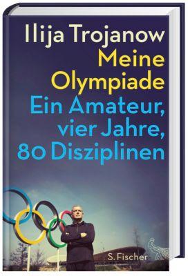 Meine Olympiade, Ilija Trojanow