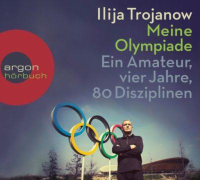 Meine Olympiade, 6 Audio-CDs, Ilija Trojanow