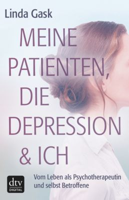 Meine Patienten, die Depression & ich, Linda Gask