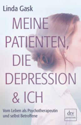 Meine Patienten, die Depression & ich - Linda Gask  