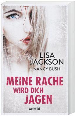 Meine Rache wird dich jagen, Lisa Jackson, Nancy Bush